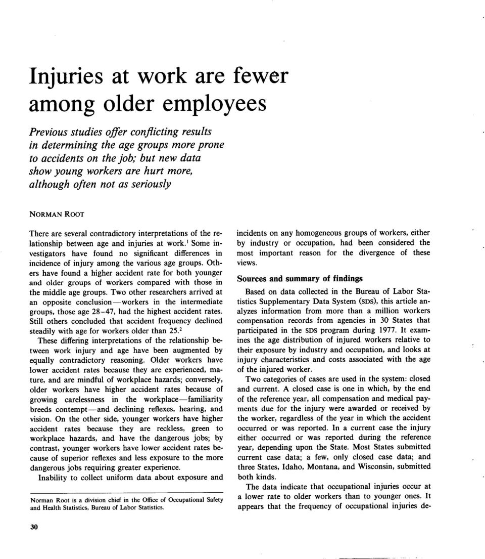 differences in incidence of injury among the various age groups Others have found a higher accident rate for both younger and older groups of workers compared with those in the middle age groups Two