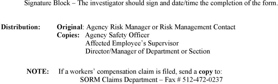Safety Officer Affected Employee s Supervisor Director/Manager of Department or Section If