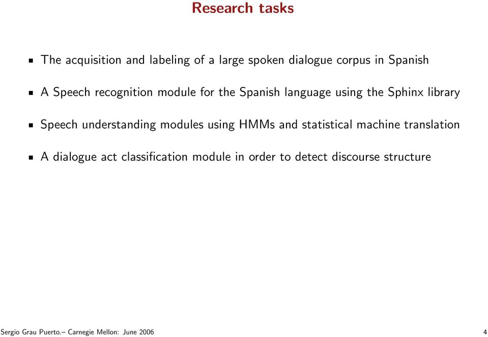 understanding modules using HMMs and statistical machine translation A dialogue act