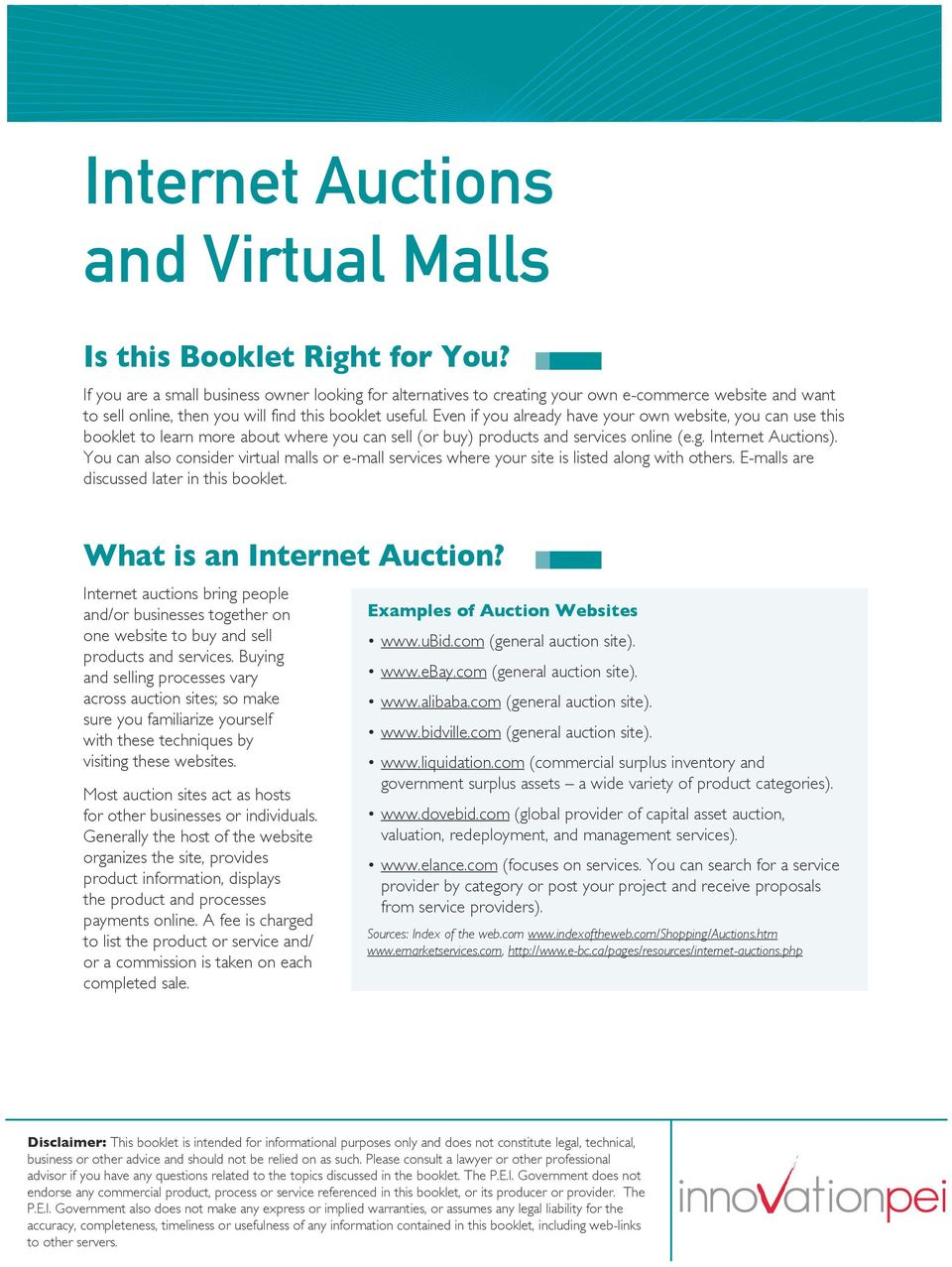 Even if you already have your own website, you can use this booklet to learn more about where you can sell (or buy) products and services online (e.g. Internet Auctions).