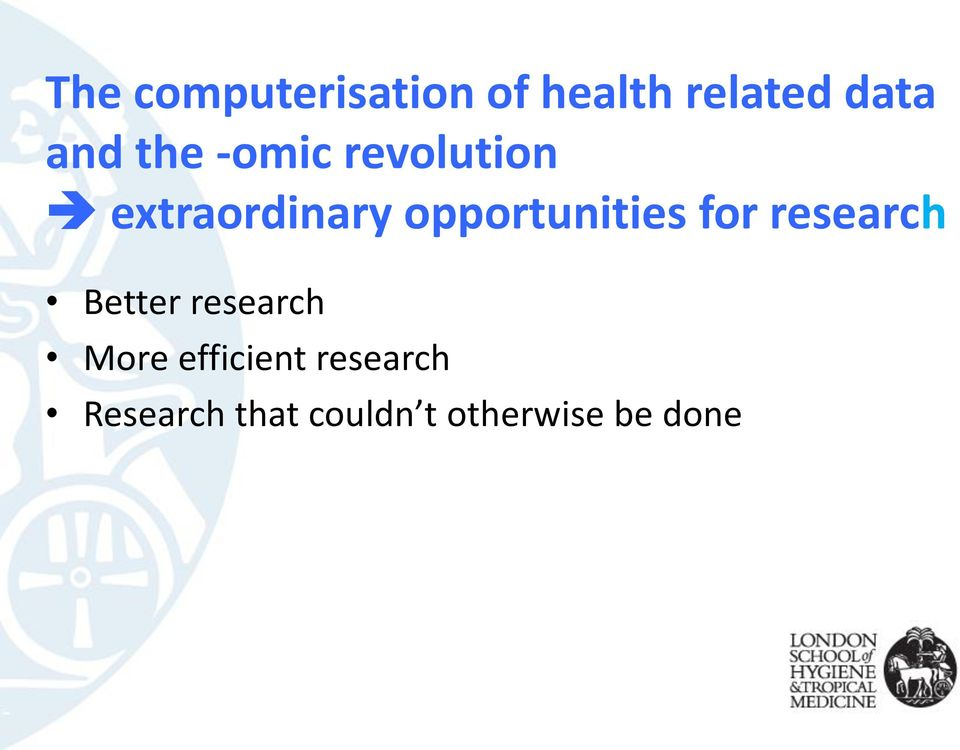 opportunities for research Better research More