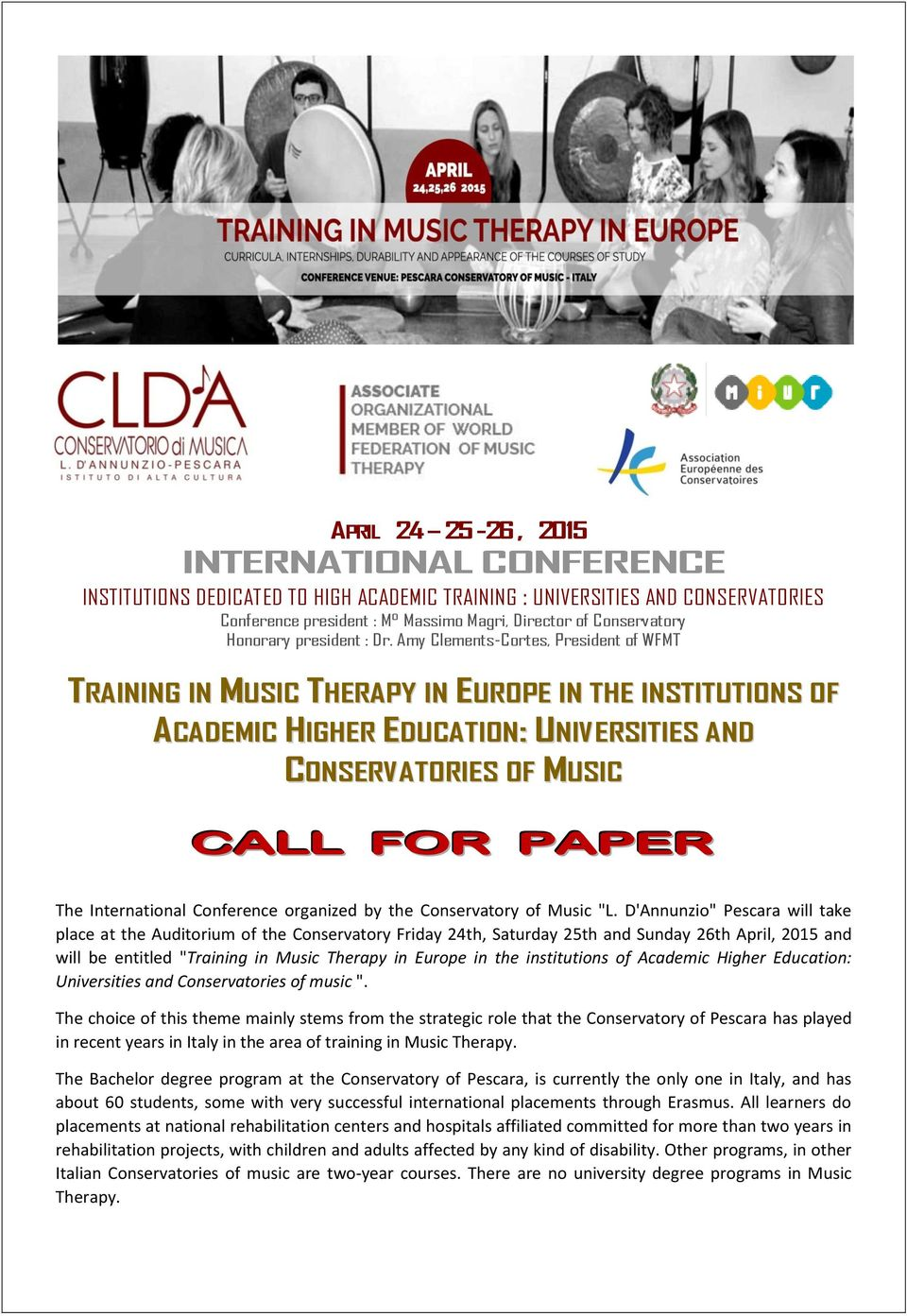 Amy Clements-Cortes, President of WFMT TRAINING IN MUSIC THERAPY IN EUROPE IN THE INSTITUTIONS OF ACADEMIC HIGHER EDUCATION: UNIVERSITIES AND CONSERVATORIES OF MUSIC CALL FOR PAPER The International