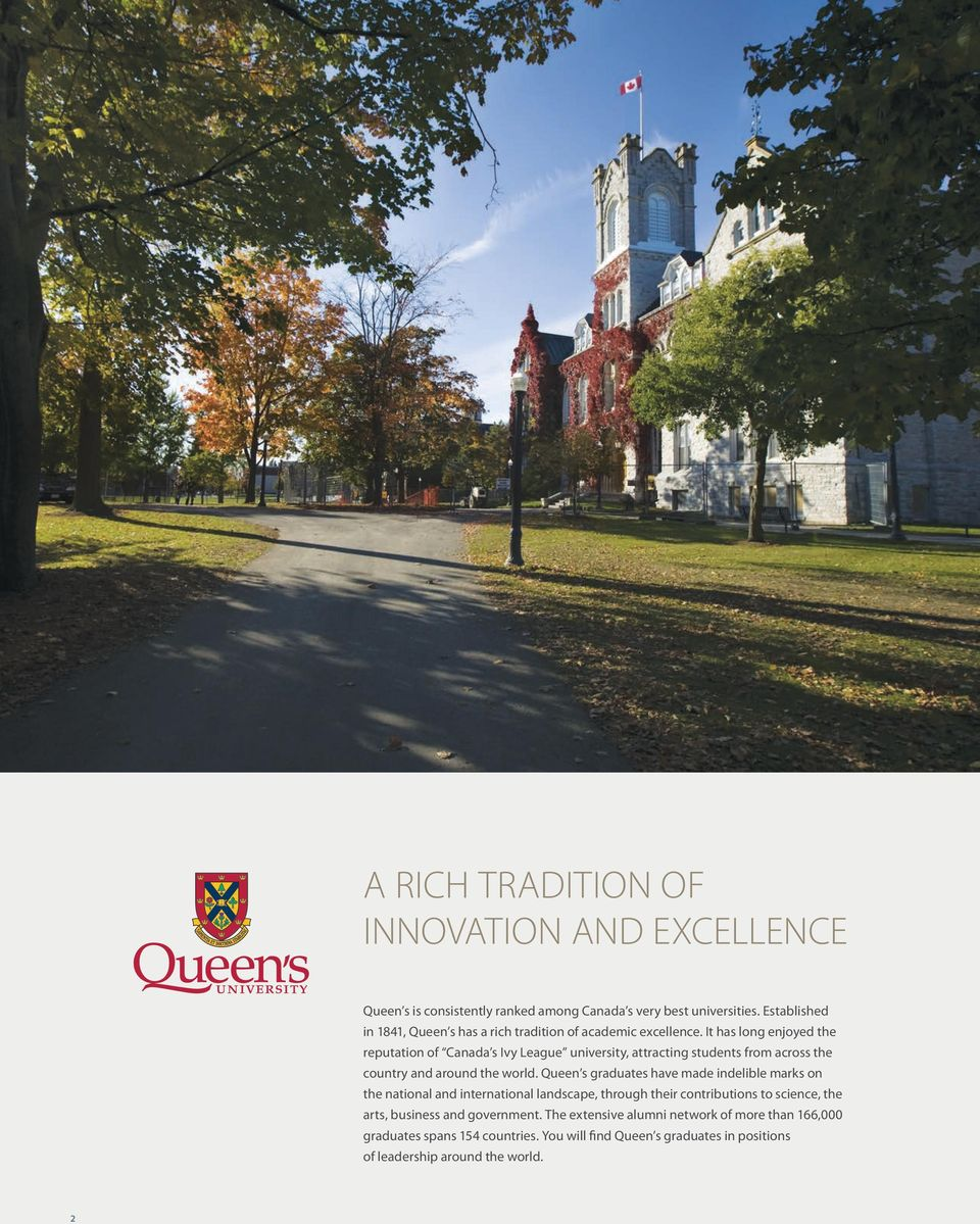 It has long enjoyed the reputation of Canada s Ivy League university, attracting students from across the country and around the world.