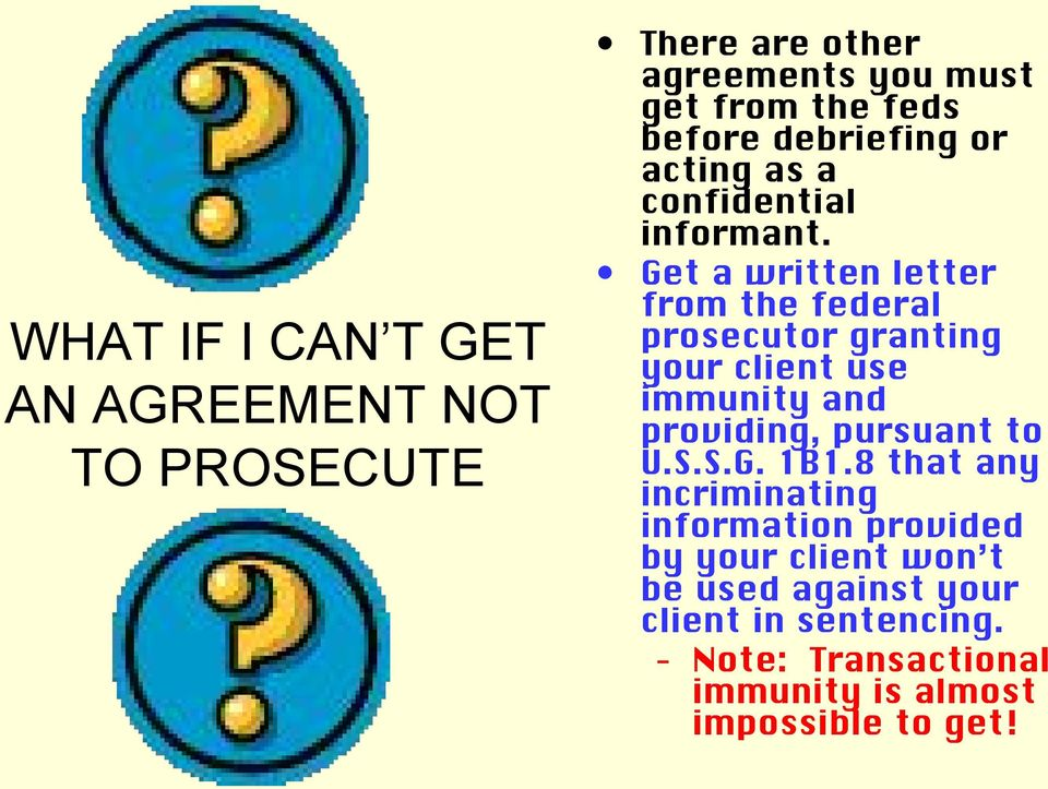 Get a written letter from the federal prosecutor granting your client use immunity and providing, pursuant to U.