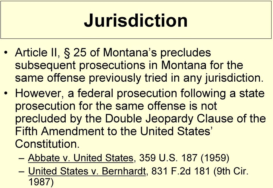 However, a federal prosecution following a state prosecution for the same offense is not precluded by the