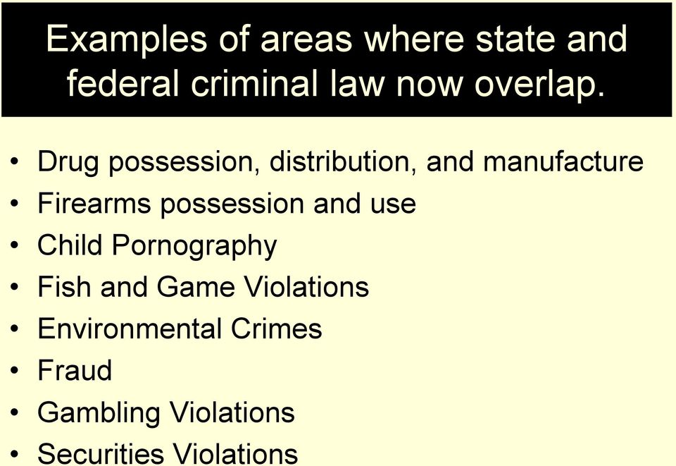 Drug possession, distribution, and manufacture Firearms