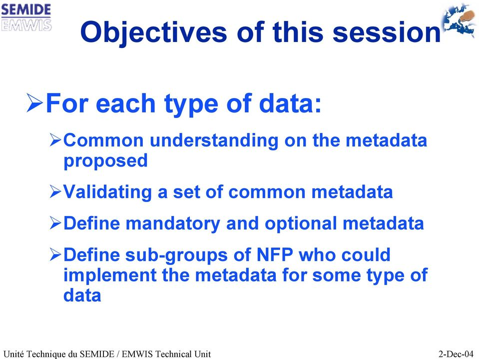 common metadata Define mandatory and optional metadata Define