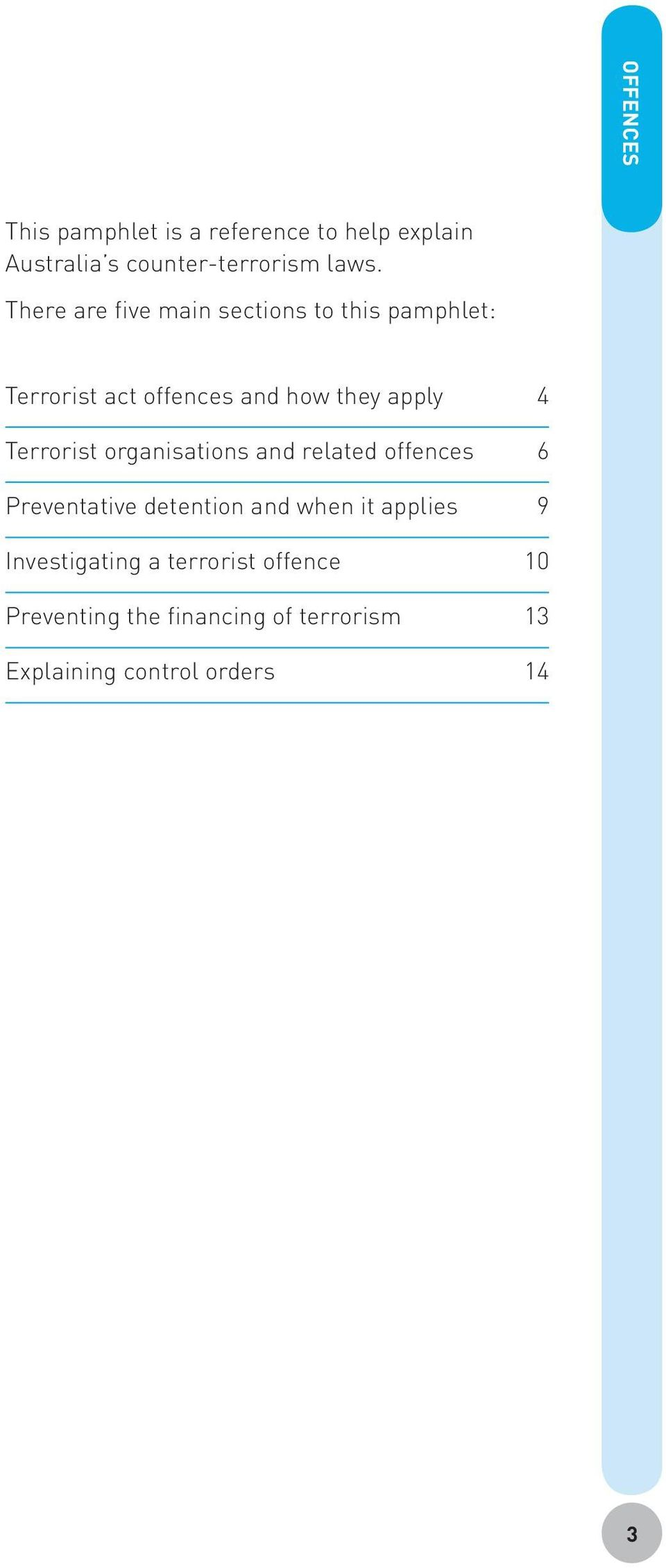 Terrorist organisations and related offences 6 Preventative detention and when it applies 9