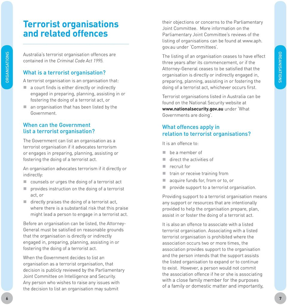 ORGANISATIONS Australia s terrorist organisation offences are contained in the Criminal Code Act 1995. What is a terrorist organisation?