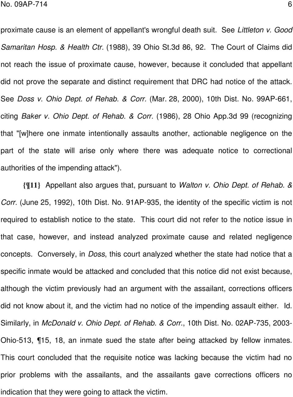 See Doss v. Ohio Dept. of Rehab. & Corr. (Mar. 28, 2000), 10th Dist. No. 99AP-661, citing Baker v. Ohio Dept. of Rehab. & Corr. (1986), 28 Ohio App.