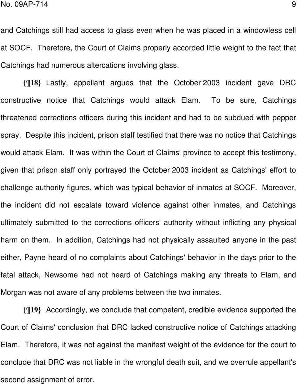 { 18} Lastly, appellant argues that the October 2003 incident gave DRC constructive notice that Catchings would attack Elam.