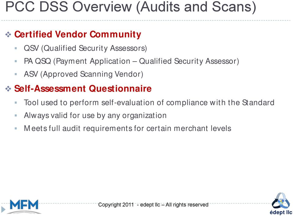 Vendor) Self-Assessment Questionnaire Tool used to perform self-evaluation of compliance with