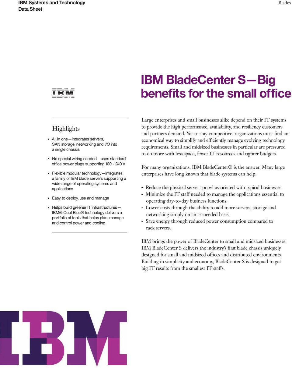 build greener IT infrastructures IBM Cool Blue technology delivers a portfolio of tools that helps plan, manage and control power and cooling Large enterprises and small businesses alike depend on