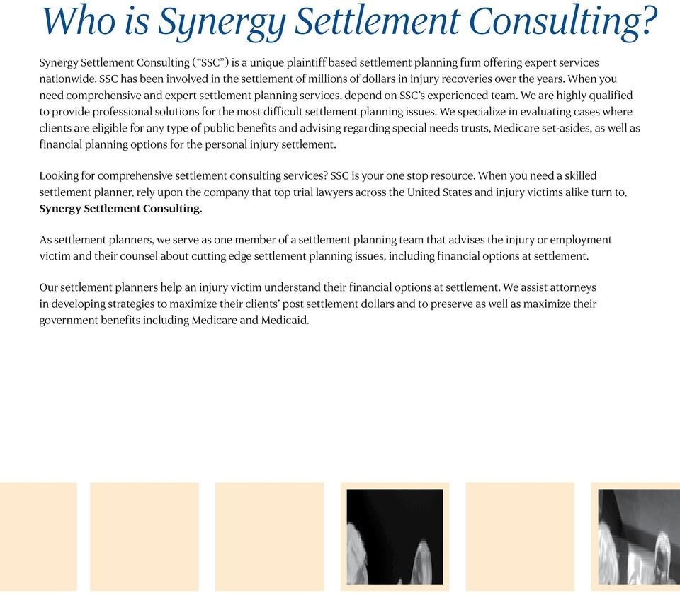 When you need comprehensive and expert settlement planning services, depend on SSC s experienced team.