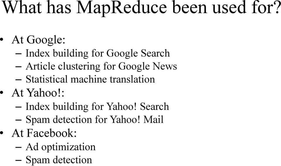for Google News Statistical machine translation At Yahoo!
