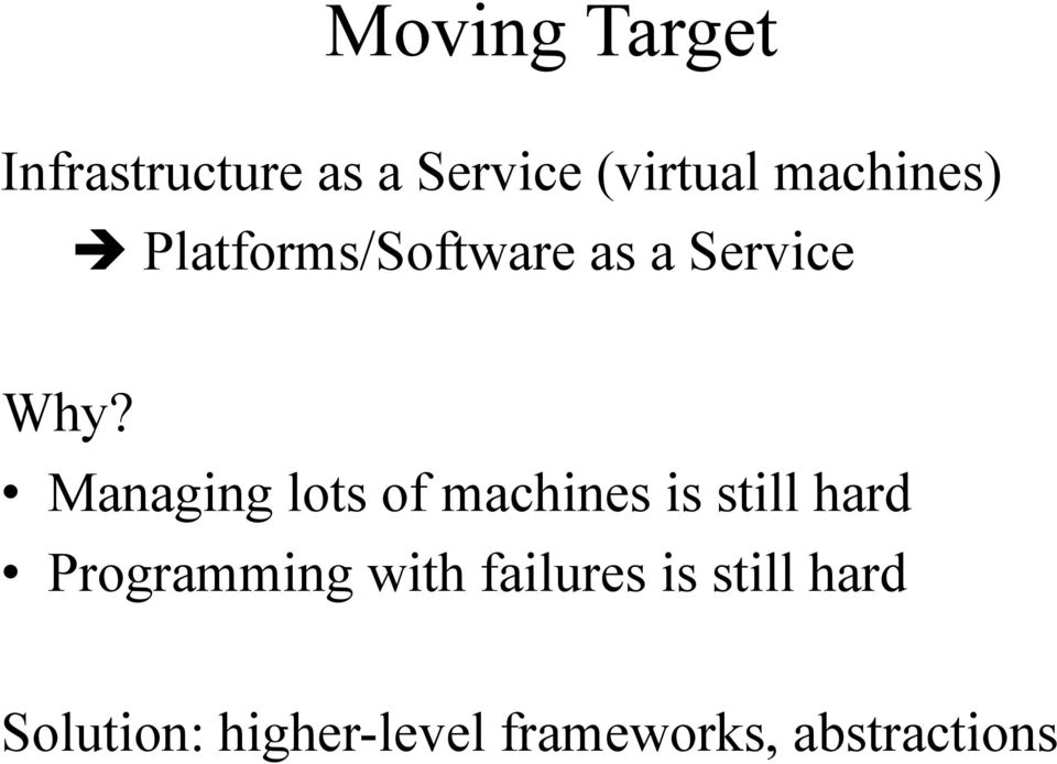 Managing lots of machines is still hard Programming with