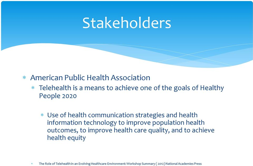 improve population health outcomes, to improve health care quality, and to achieve health equity The