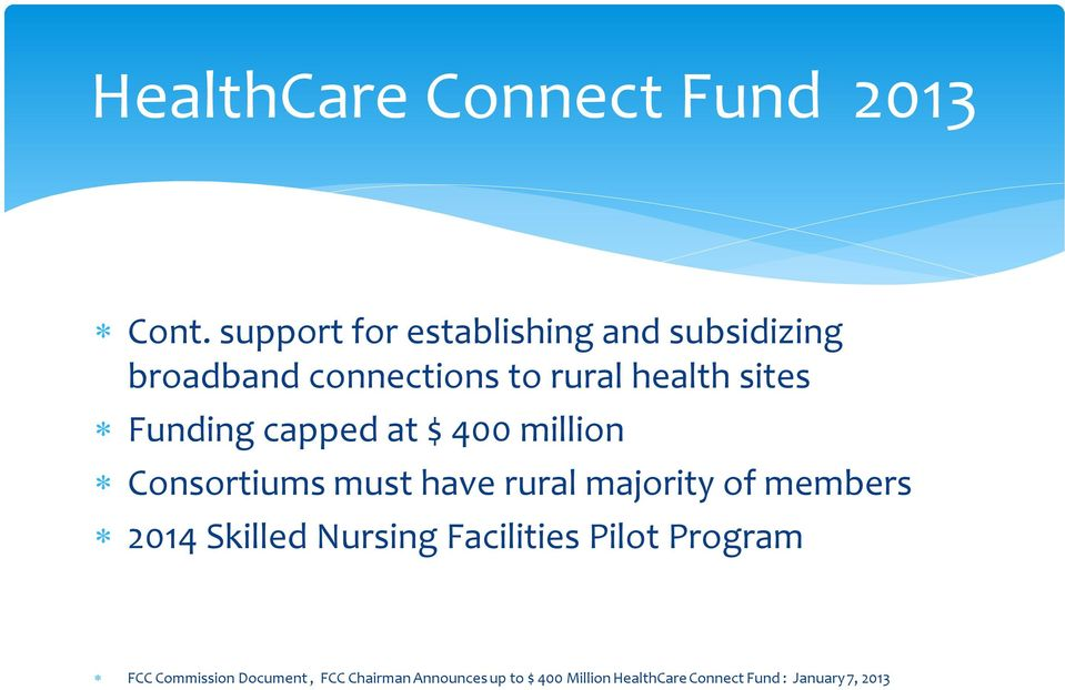 Funding capped at $ 400 million Consortiums must have rural majority of members 2014