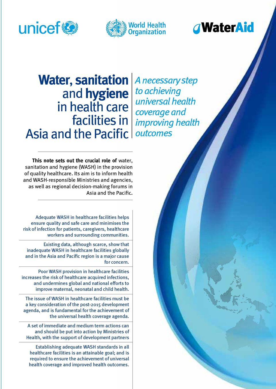 Its aim is to inform health and WASH-responsible Ministries and agencies, as well as regional decision-making forums in Asia and the Pacific.