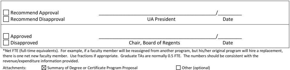 For example, if a faculty member will be reassigned from another program, but his/her original program will hire a replacement, there