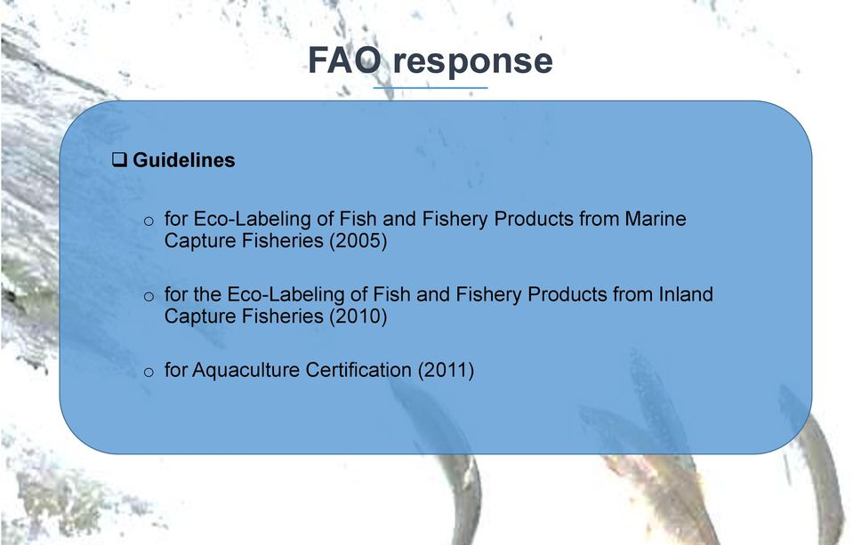 for the Eco-Labeling of Fish and Fishery Products from