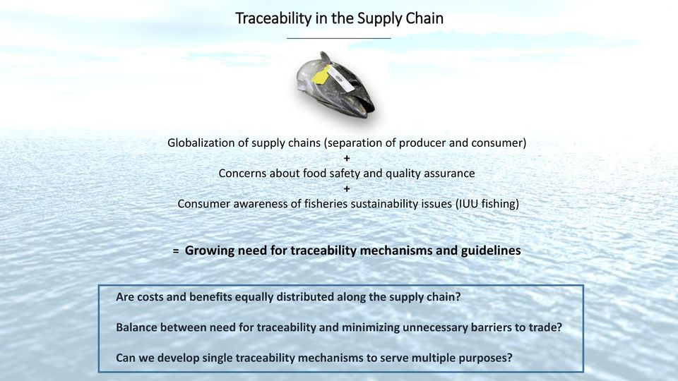 traceability mechanisms and guidelines Are costs and benefits equally distributed along the supply chain?
