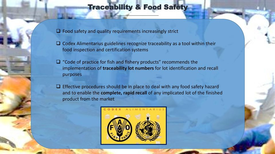 recommends the implementation of traceability lot numbers for lot identification and recall purposes Effective procedures should be