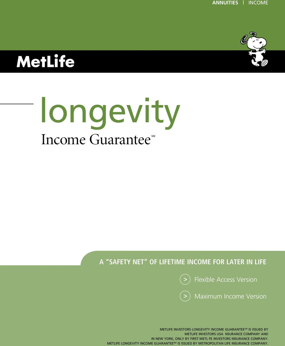 issued by MetLife Investors USA nsurance Company and in New York, only by First MetL fe Investors