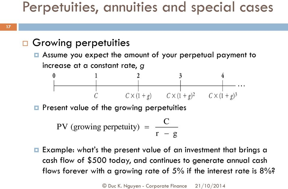perpetuity) Example: what s the preset value of a ivestmet that brigs a cash flow of $500 today, ad