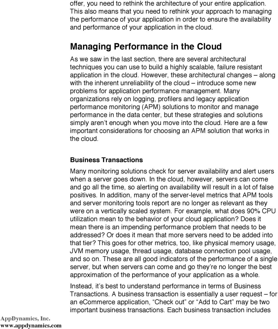 Managing Performance in the Cloud As we saw in the last section, there are several architectural techniques you can use to build a highly scalable, failure resistant application in the cloud.