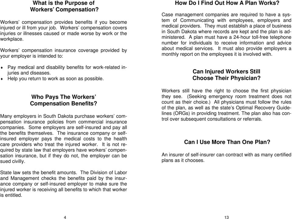 Workers compensation insurance coverage provided by your employer is intended to: How Do I Find Out How A Plan Works?