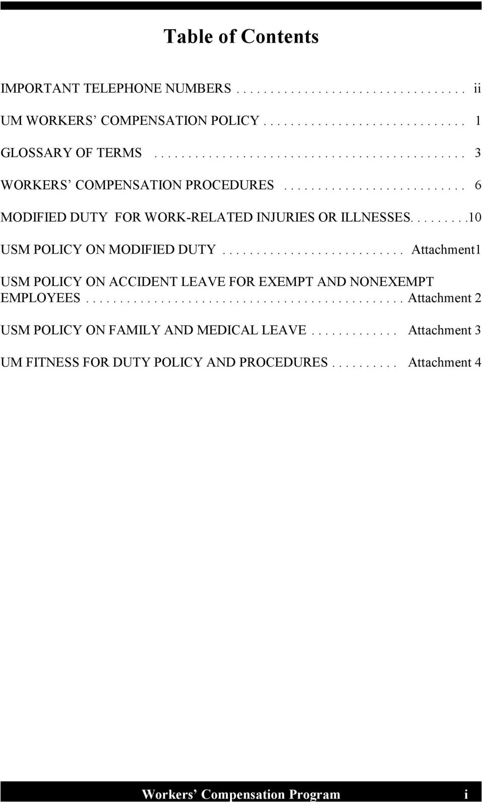 ........10 USM POLICY ON MODIFIED DUTY... Attachment1 USM POLICY ON ACCIDENT LEAVE FOR EXEMPT AND NONEXEMPT EMPLOYEES.