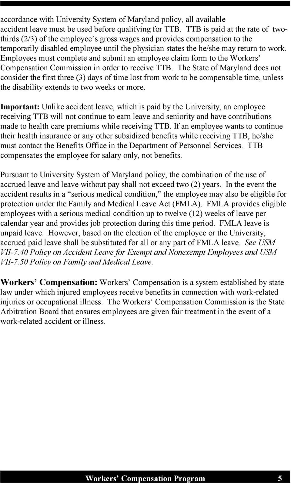 Employees must complete and submit an employee claim form to the Workers Compensation Commission in order to receive TTB.