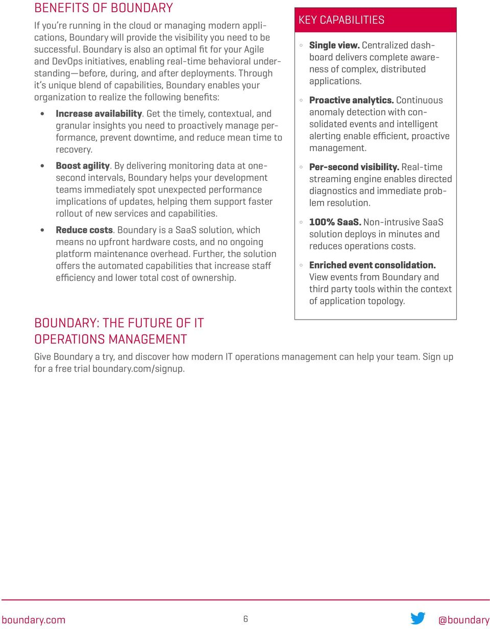 Through it s unique blend of capabilities, Boundary enables your organization to realize the following benefits: Increase availability.
