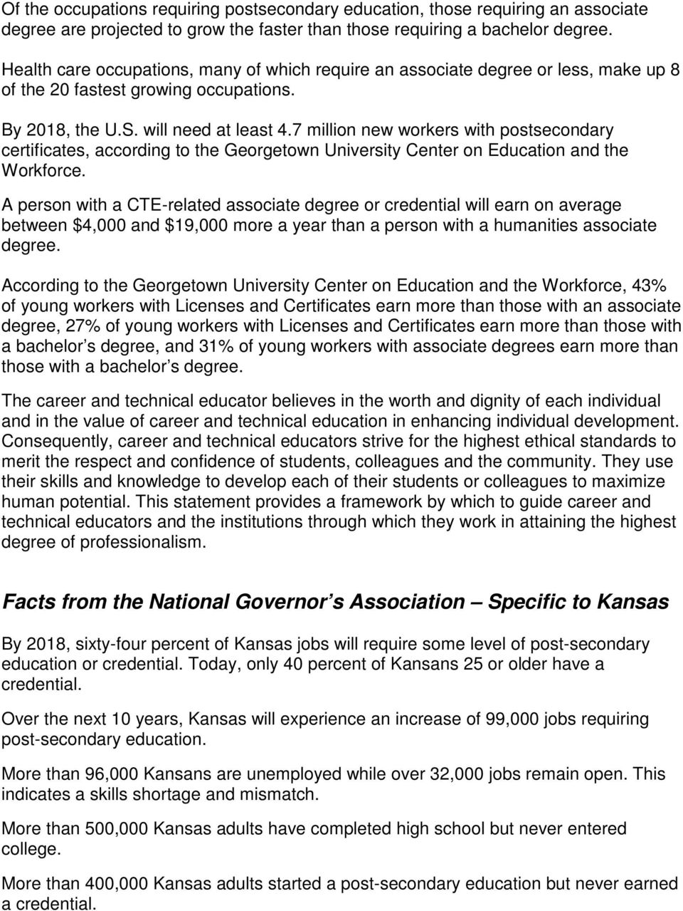 7 million new workers with postsecondary certificates, according to the Georgetown University Center on Education and the Workforce.