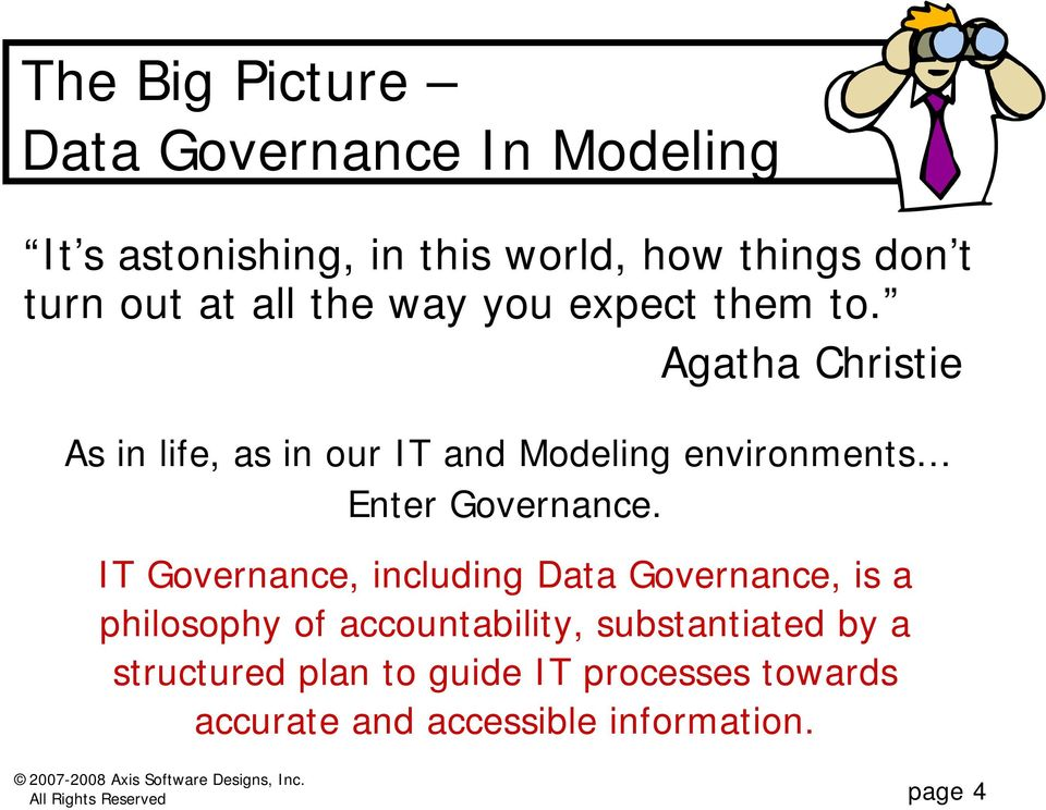 Agatha Christie As in life, as in our IT and Modeling environments Enter Governance.