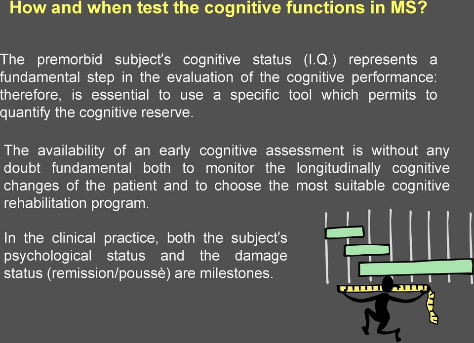 the cognitive reserve.