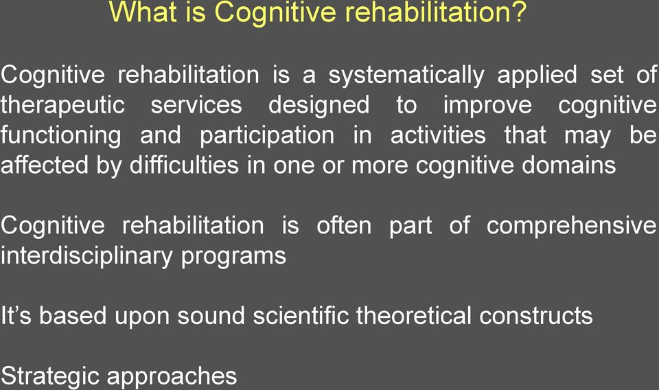 cognitive functioning and participation in activities that may be affected by difficulties in one or