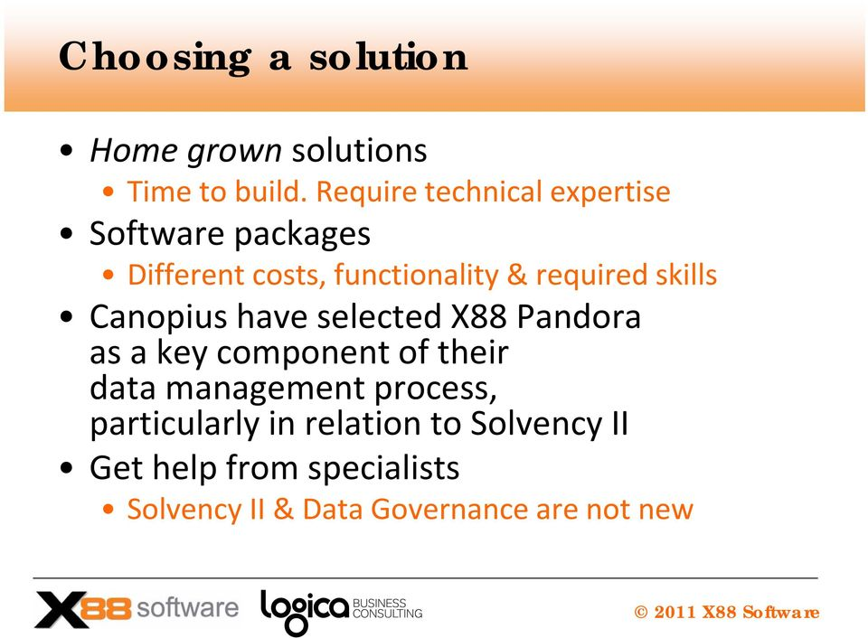 required skills Canopius have selected X88 Pandora as a key component of their data