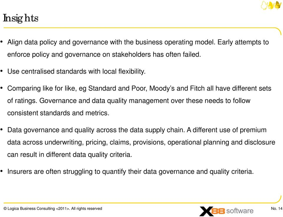 Governance and data quality management over these needs to follow consistent standards and metrics. Data governance and quality across the data supply ppy chain.