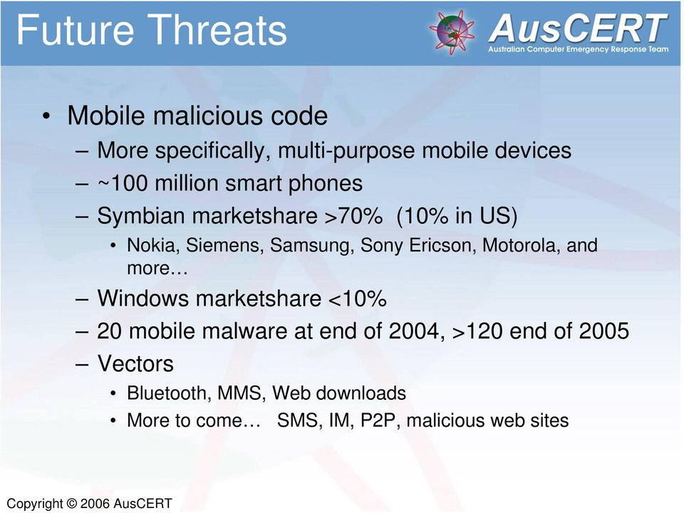 Motorola, and more Windows marketshare <10% 20 mobile malware at end of 2004, >120 end of 2005