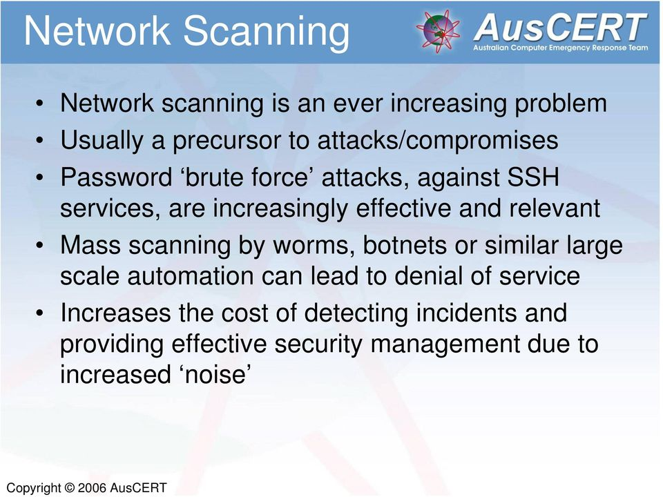 and relevant Mass scanning by worms, botnets or similar large scale automation can lead to denial of