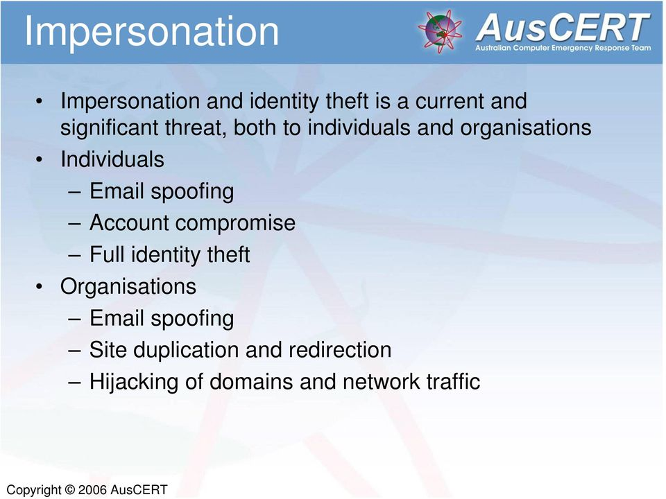 Email spoofing Account compromise Full identity theft Organisations