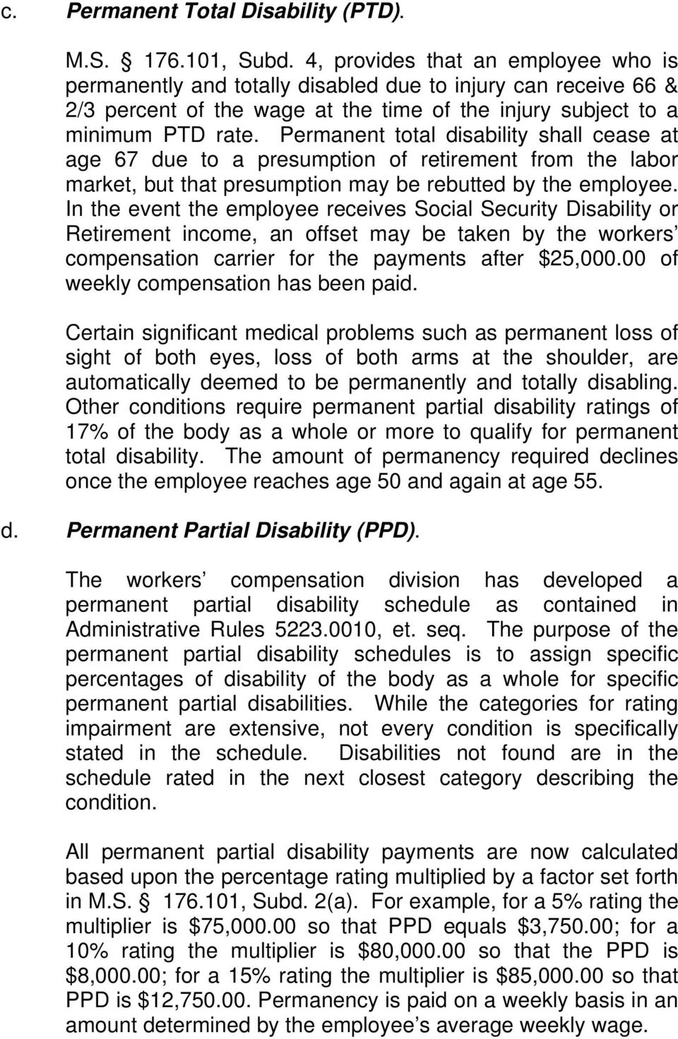 Permanent total disability shall cease at age 67 due to a presumption of retirement from the labor market, but that presumption may be rebutted by the employee.