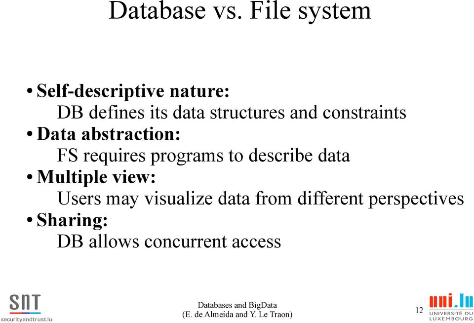 structures and constraints Data abstraction: FS requires