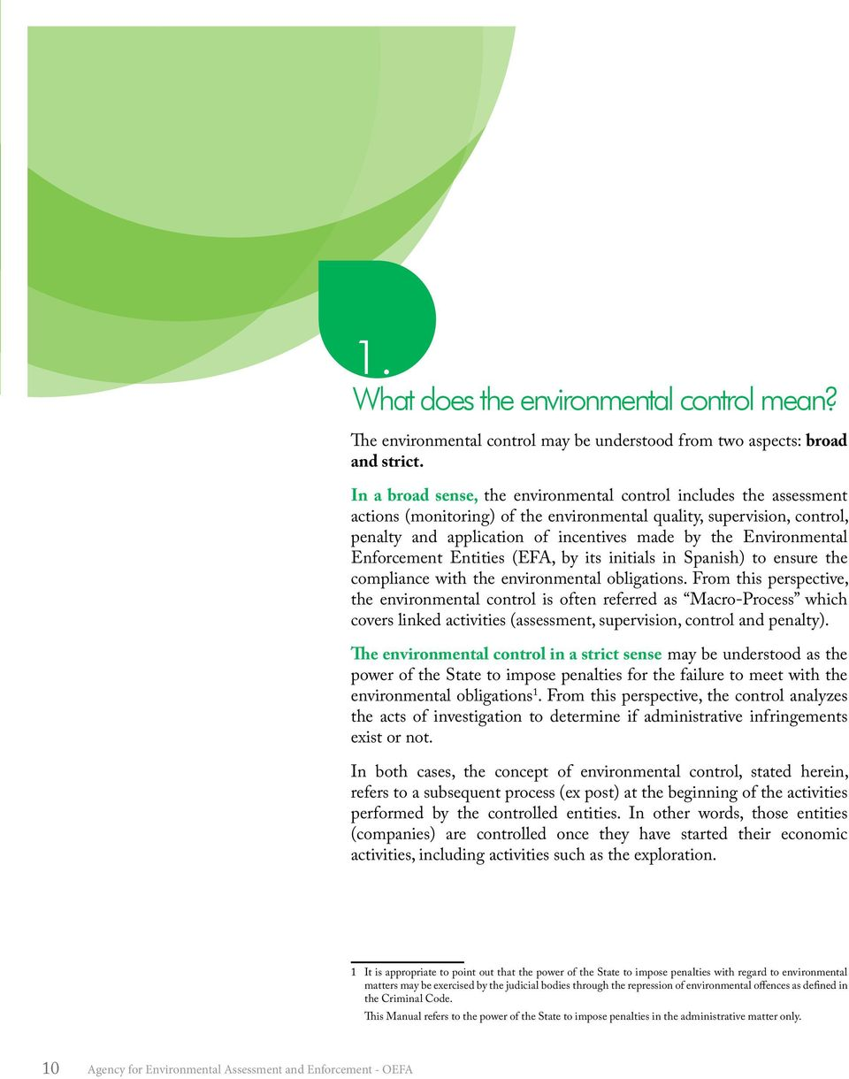 Environmental Enforcement Entities (EFA, by its initials in Spanish) to ensure the compliance with the environmental obligations.