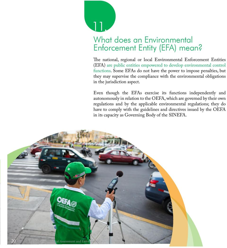 Some EFAs do not have the power to impose penalties, but they may supervise the compliance with the environmental obligations in the jurisdiction aspect.