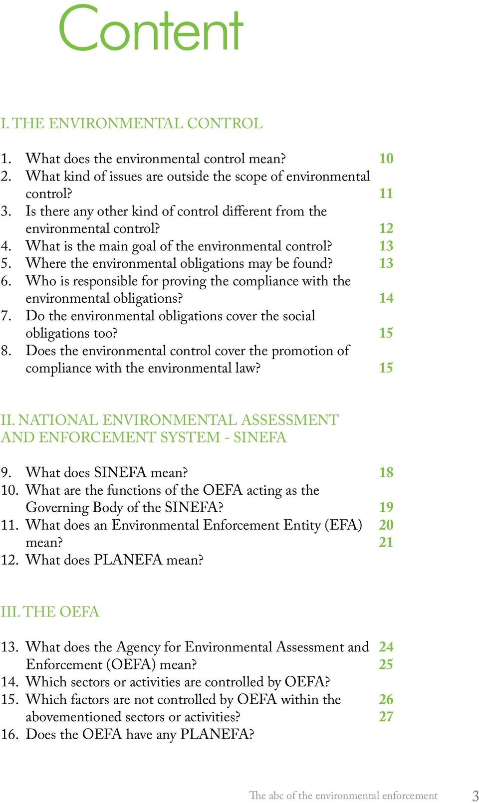 Who is responsible for proving the compliance with the environmental obligations? 7. Do the environmental obligations cover the social obligations too? 8.
