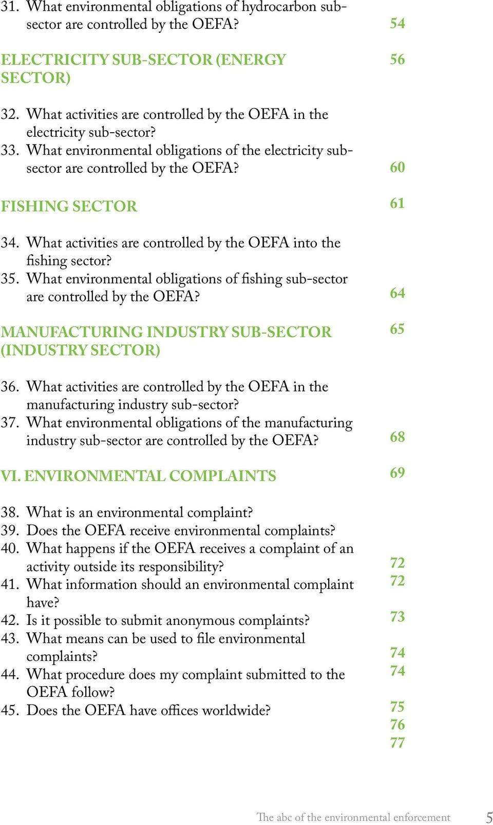 What activities are controlled by the OEFA into the fishing sector? 35. What environmental obligations of fishing sub-sector are controlled by the OEFA?