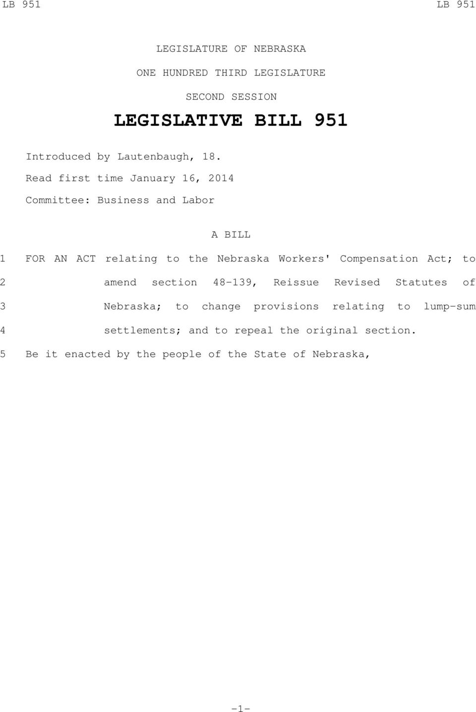 Read first time January, 0 Committee: Business and Labor A BILL FOR AN ACT relating to the Nebraska Workers'
